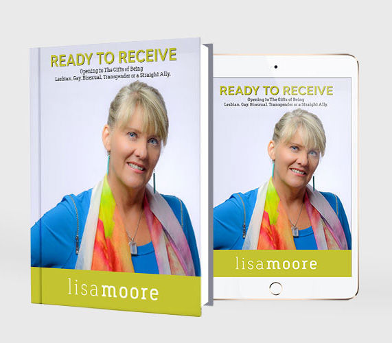 Ready to Receive, Opening the Gifts of Being Lesbian, Gay, Bisexual, Transgender or a Straight Ally - Lisa Moore